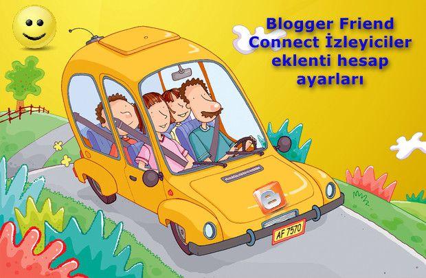 Adnan Güney: Blogger Friend Connect İzleyiciler eklenti hesap a...