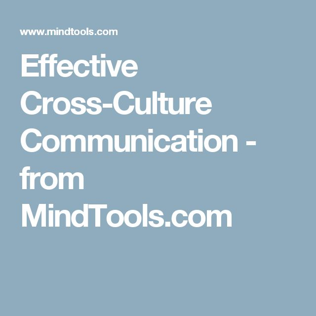 Effective Cross-Culture Communication - from MindTools.com