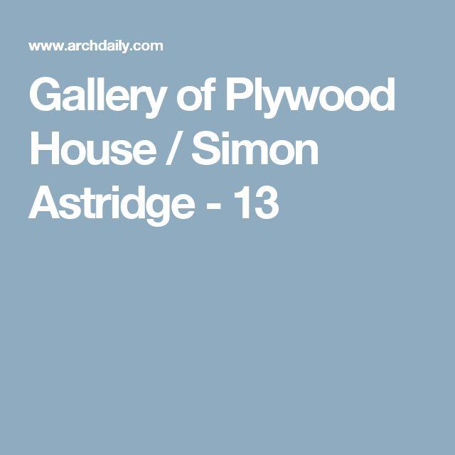 Gallery of Plywood House / Simon Astridge - 13