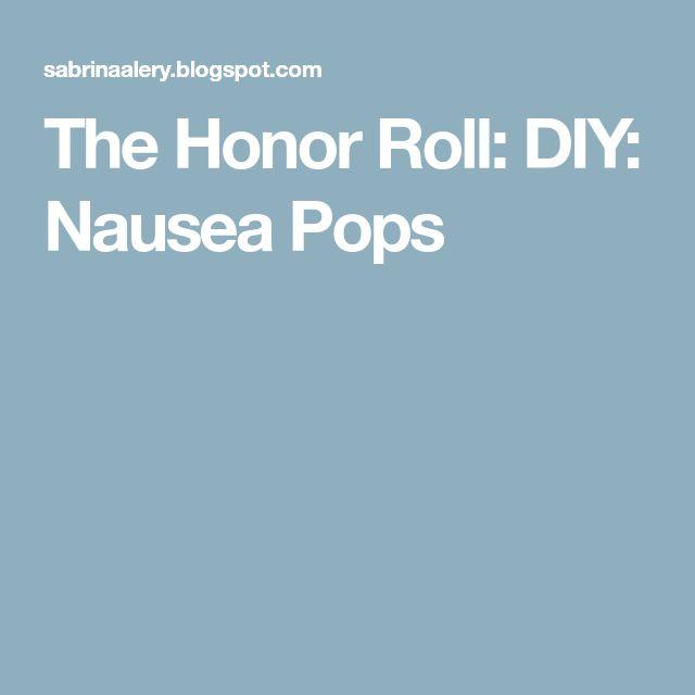 The Honor Roll: DIY: Nausea Pops