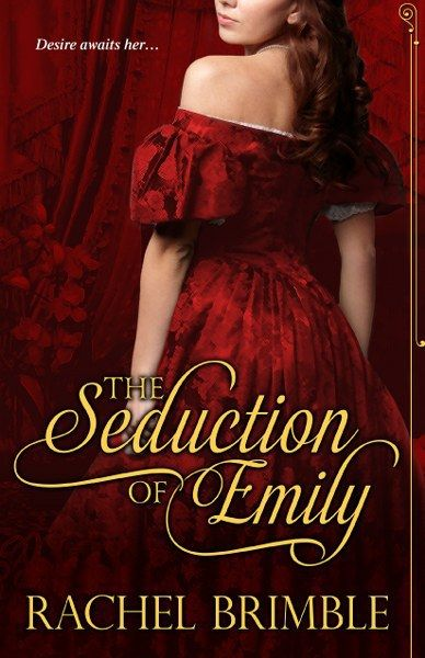 ALL BOOKS ARE LOOSELY CONNECTEDYET EASILY READAS STANDALONES  The Seduction of Emily  by Rachel Brimbles-/span>  Genre: Victorian Romance  Seduction is a wicked game and no one plays it better than the devilish Will Samson in Rachel Brimbles captivating new novel  Since girlhood Emily Darson has accepted that she will marry Nicholas the  son of her fathers trusted business partner. The marriage contract safeguards her family legacy Emilys fortune and everything she values-except her…