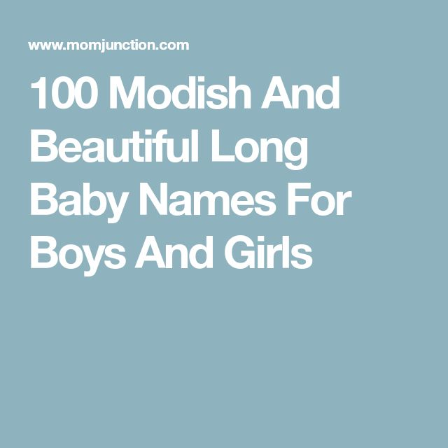 100 Modish And Beautiful Long Baby Names For Boys And Girls