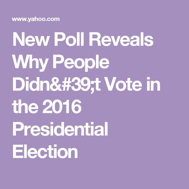 New Poll Reveals Why People Didn't Vote in the 2016 Presidential Election