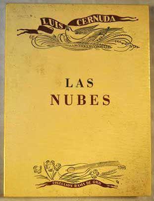 Las nubes (1937-1938) de Luis Cernuda. Algunos poemas en: http://laboratoriopoetico.blogspot.com.es/2011/01/las-nubes-luis-cernuda.html