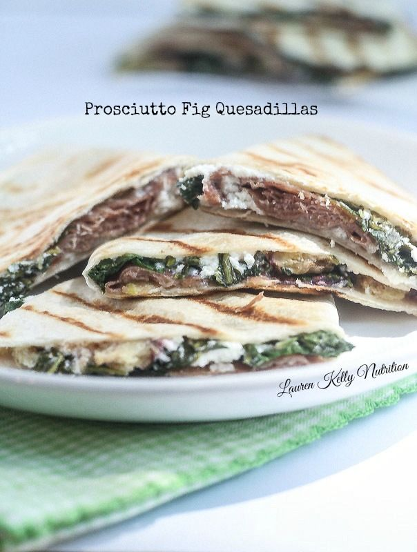 Prosciutto Fig Quesadilla | Lauren Kelly Nutrition - Fancy but oh-so-quick, easy and deeee-licious!