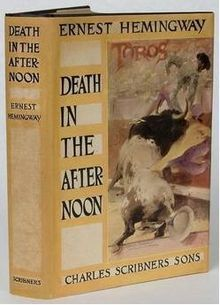 Death in the Afternoon was written in 1932 and was non-fiction.Ernest Hemingway was fascinated with and like bull fighting.