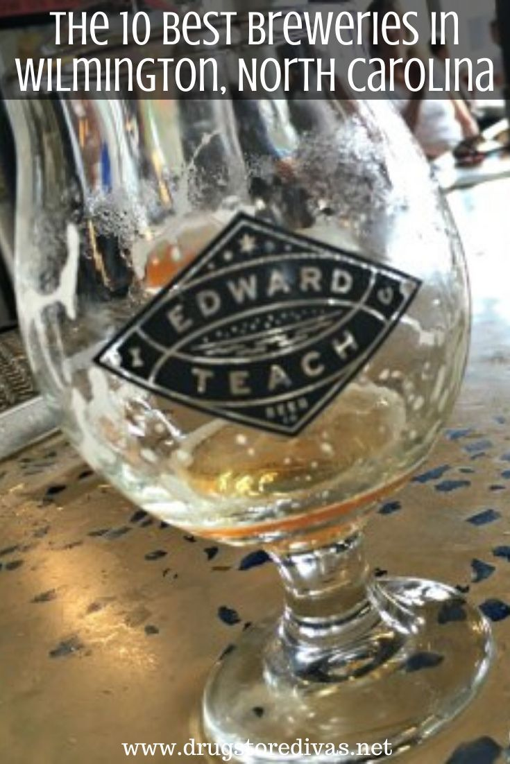 The 10 Best Breweries In Wilmington North Carolina Drugstore Divas In 2020 Brewery English Beer Home Brew Supplies