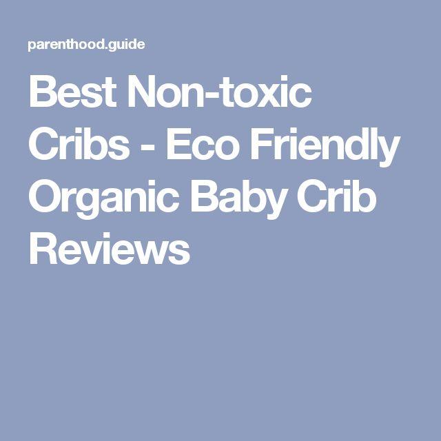 Best Non-toxic Cribs - Eco Friendly Organic Baby Crib Reviews