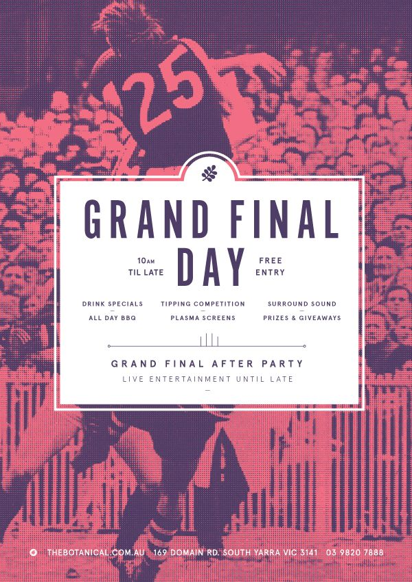 'The best place to be if your not at the G!'  We have all your Grand Final Day needs covered, with LIVE coverage commencing from 10am. Plasma screens & surround sound so you don't miss a moment of the action!  ALL Day BBQ Drink Specials Tipping Competition Prizes & Giveaways