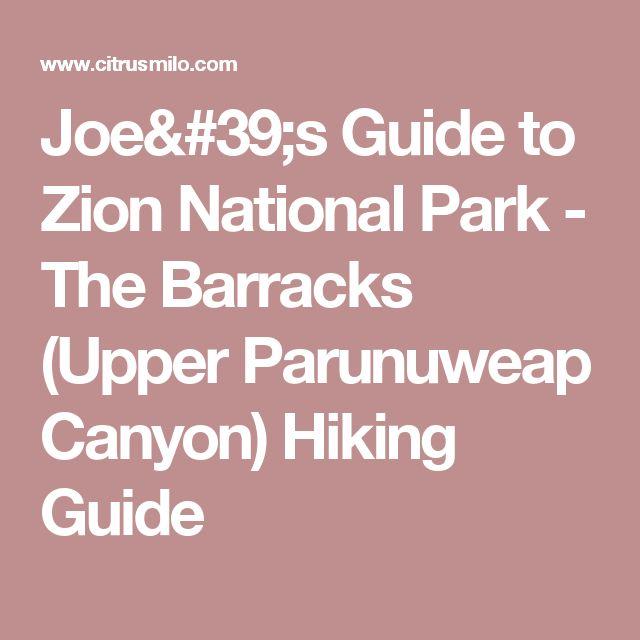Joe's Guide to Zion National Park - The Barracks (Upper Parunuweap Canyon) Hiking Guide