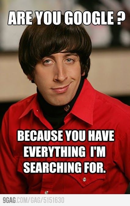 Everything I am searching for. Love Big bang theory.. And Google!