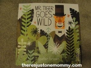 Cute book with a great message of the importance of being yourself!  Mr. Tiger Goes Wild book review by There's Just One Mommy