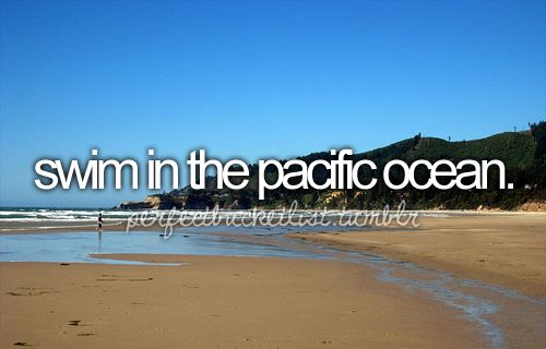 Bucket list. Pacific Ocean.