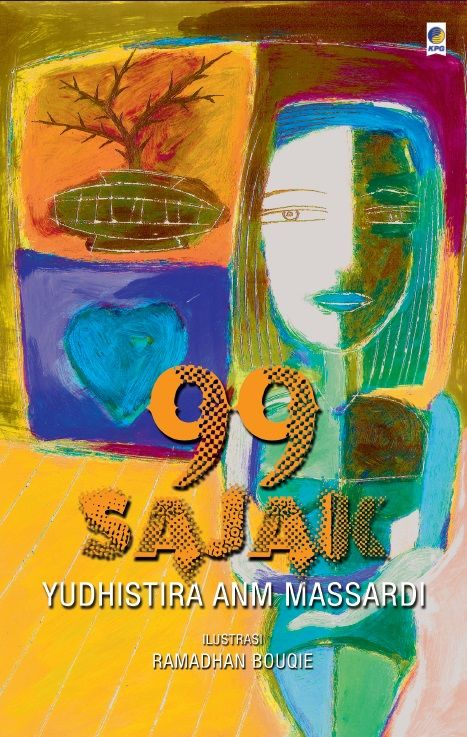 99 Sajak by Yudhistira ANM Massardi. Published on 18th of August. :)