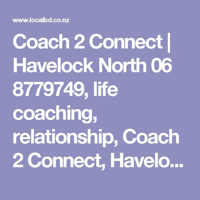 Coach 2 Connect | Havelock North 06 8779749, life coaching, relationship, Coach 2 Connect, Havelock North  4130