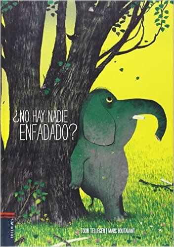 ¿No Hay Nadie Enfadado? (Albumes (edelvives)): Amazon.es: Toon Tellegen, Marc…