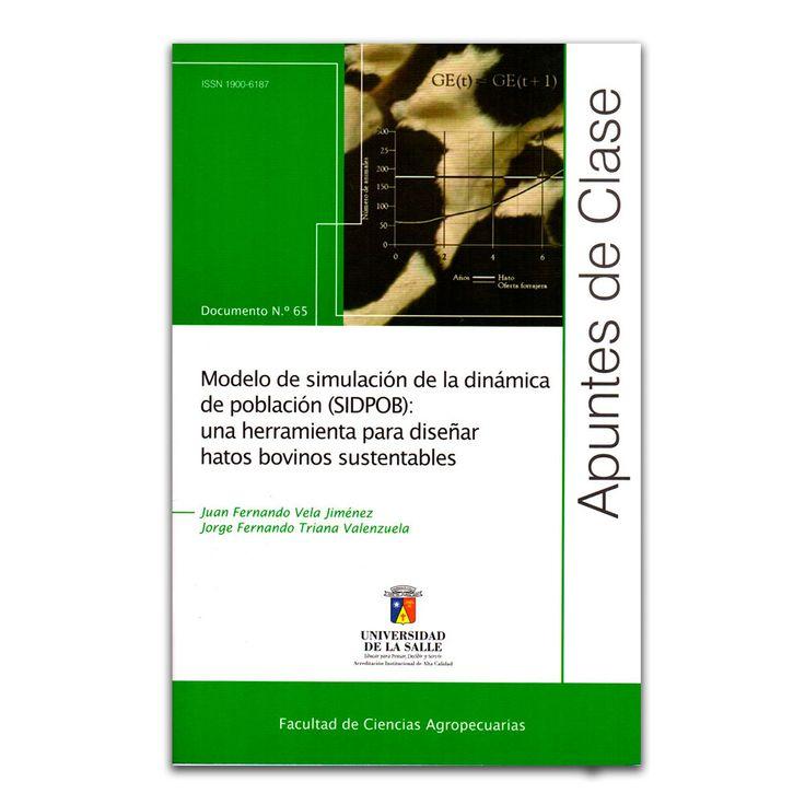 Modelo de simulación de la dinámica de población – Juan Fernando Vela J. y Jorge Fernando Triana V – Universidad de la Salle www.librosyeditores.com Editores y distribuidores.