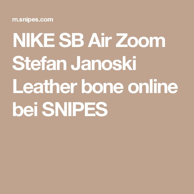NIKE SB Air Zoom Stefan Janoski Leather bone online bei SNIPES