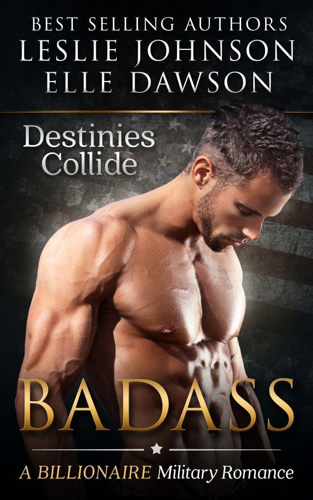 Toot's Book Reviews: Spotlight: Badass (Destinies Collide) by Leslie Johnson & Elle Dawson