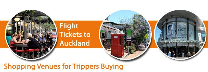 Shopping Venues for Trippers Buying Flight Tickets to Auckland