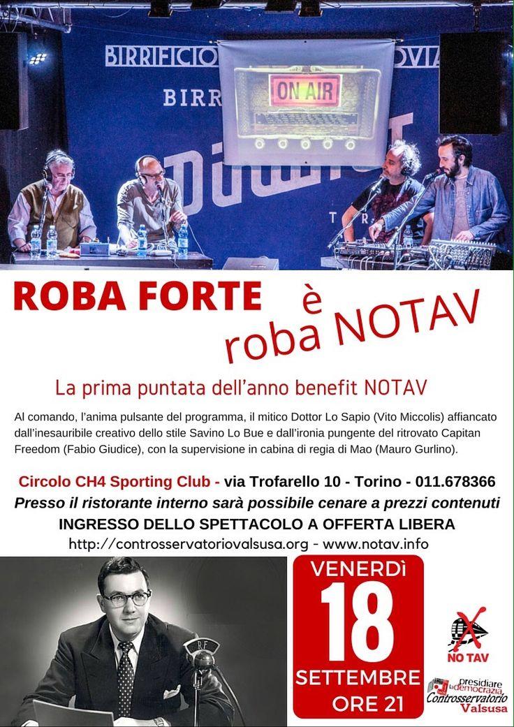 Manifestazione in favore del Controsservatorio No Tav. Raccolta fondi. Cena. Presso Sporting Club a Torino a cura del programma radiofonico Roba Forte.