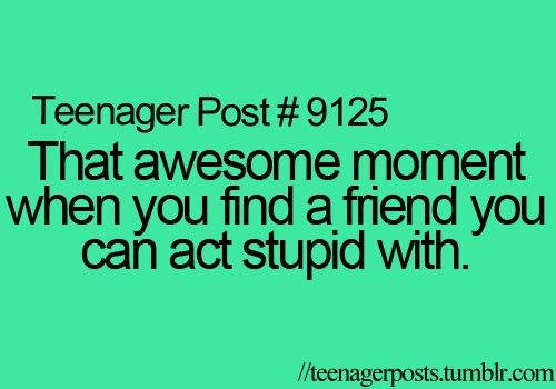 But its only awesome when theyll be stupid with you all the time. I hate it that you are totally open and stupid and funny when you are hanging out alone but then once youre in public or around other people they totally act fake and like they dont know you and youre just like...okay thanks