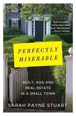 """Non-fiction books to read this summer including a new memoir, """"Perfectly Miserable,"""" by the very funny and sharp Sarah Payne Stuart."""