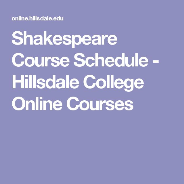 Shakespeare Course Schedule - Hillsdale College Online Courses