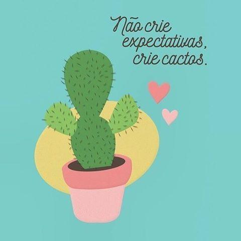 Crie cactos, suculentas, flores, ervas, temperos… Coisas não faltam. Mas você insiste em criar expectativas. Essas não brotam, não florescem e nem viram tempero. Evite decepções. ByNina #frases #ilustração #humor #expectativas