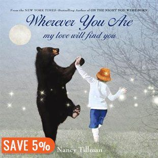 Wherever You Are: My Love Will Find You Book by Nancy Tillman   Board Book   chapters.indigo.ca