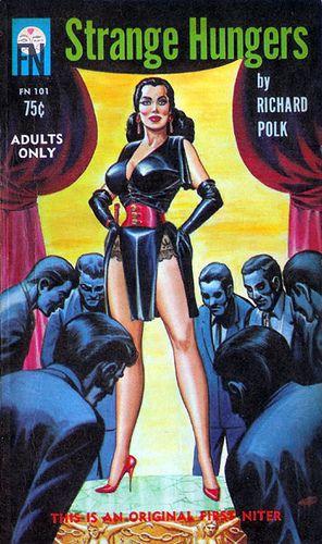 Strange Hungers (First Niter FN 101) 1963 AUTHOR: Richard Polk; et al ARTIST: Eric Stanton, via Flickr.