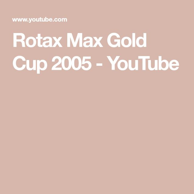 Rotax Max Gold Cup 2005 - YouTube