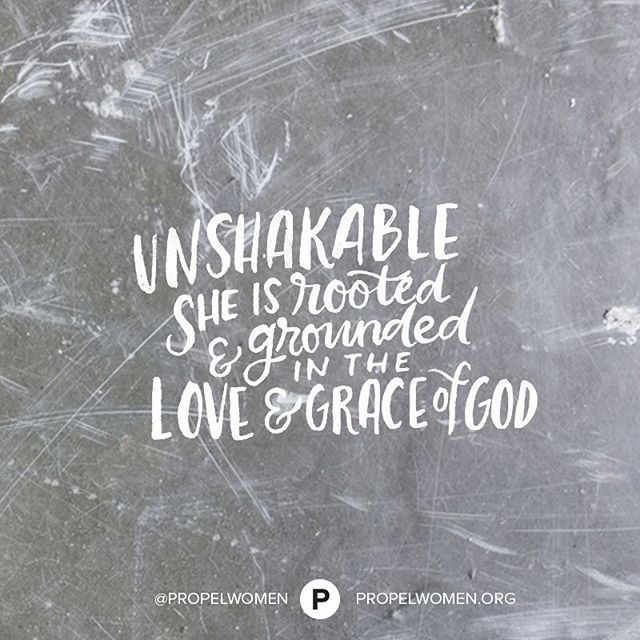 There is a Propel Chapter in nearly every U.S. state and in over 20 countries, joining together women who desire to be rooted & grounded in the love & grace of God. Tag your church and the women in your Propel Chapter or Group to let them know that, bound together with God, they are UNSHAKABLE!