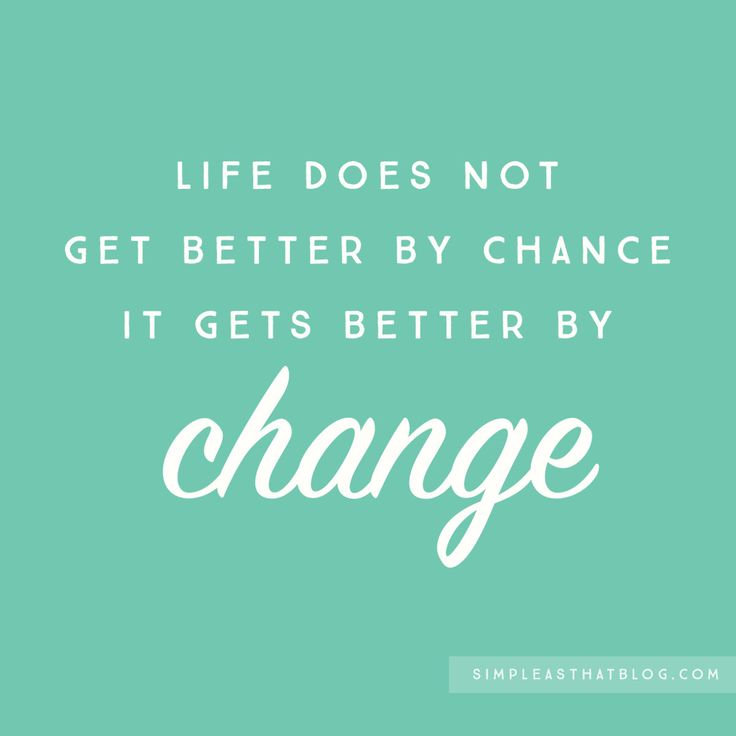 Quotes About Life Changes For The Better: Quotes, Life Does Not Get Better By Chance It Gets Better