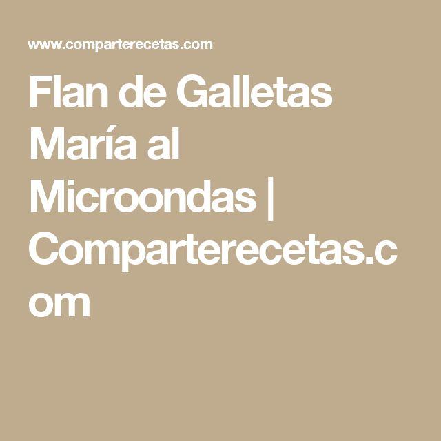 Flan de Galletas María al Microondas  | Comparterecetas.com