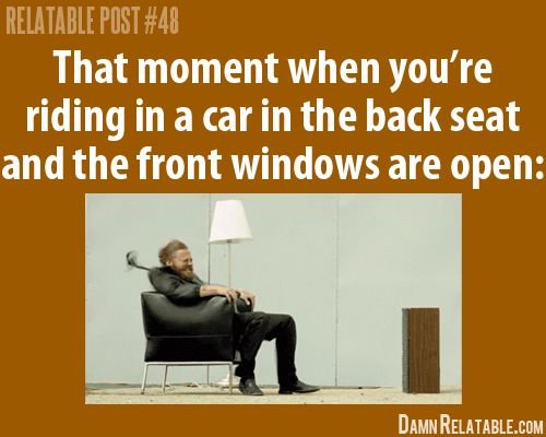 Hate that...and apparently the people riding in the front have never experienced this. Ever.