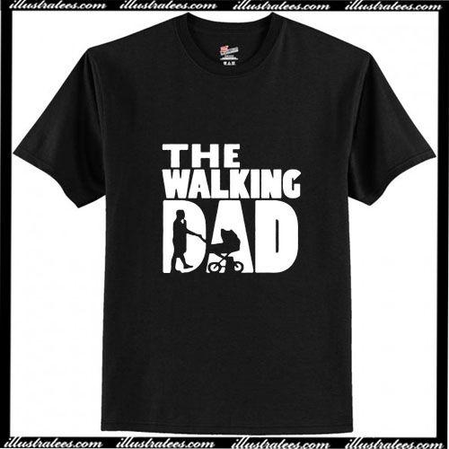 The Walking Dad T Shirt Ap The Walking Dad T Shirt Shirts