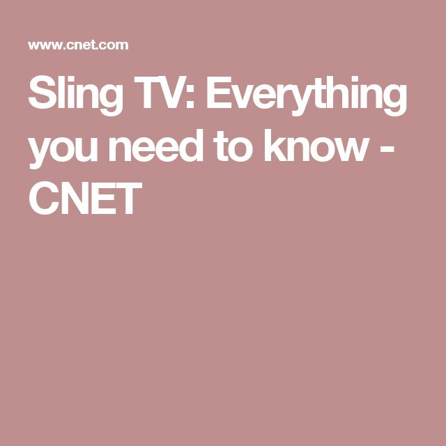 Sling TV: Everything you need to know - CNET