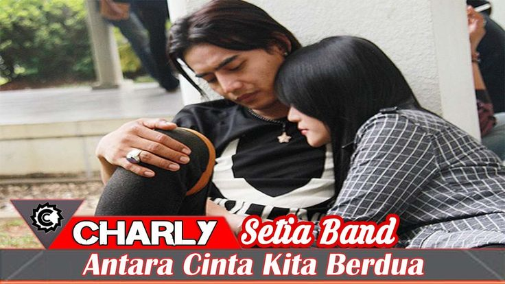 Charly Setia Band - Antara Cinta Kita Berdua (New Single 2016)