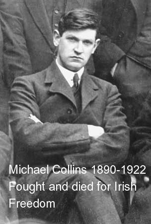 Michael Collins was a hero of the Irish struggle for independence.  He is most famous for his leadership of the republican military campaign against Britain (the War of Independence) through the Irish Republican Army (IRA).  On August 22, 1922, Collins journeyed to County Cork to meet troops of the new Irish Army. His car was ambushed and Collins was shot dead by anti-treaty insurgents.