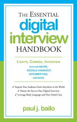 "Bailo, Paul J. ""The essential digital interview handbook : lights, camera, interview: tips for Skype, google hangout, go to meeting and more"". Pompton Plains : Career Press, [2014]. Location 13.24-BAI IESE Library Barcelona"