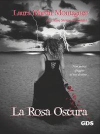Blog ufficiale di M.P.Black: La rosa oscura - segnalazione letteraria