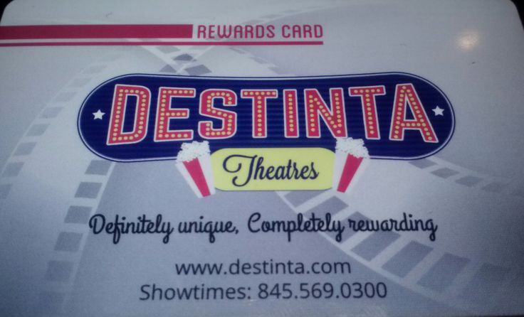 Come and get your brand new Rewards Card at Destinta Theaters! Accumulate points which convert into Destinta dollars to use at our Box office or Concession stand! :)