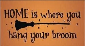 Primitive Witch home is where you hang your broom signs witches art