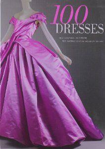 100 Dresses: The Costume Institute / The Metropolitan Museum of Art: Amazon.co.uk: Harold Koda: Books