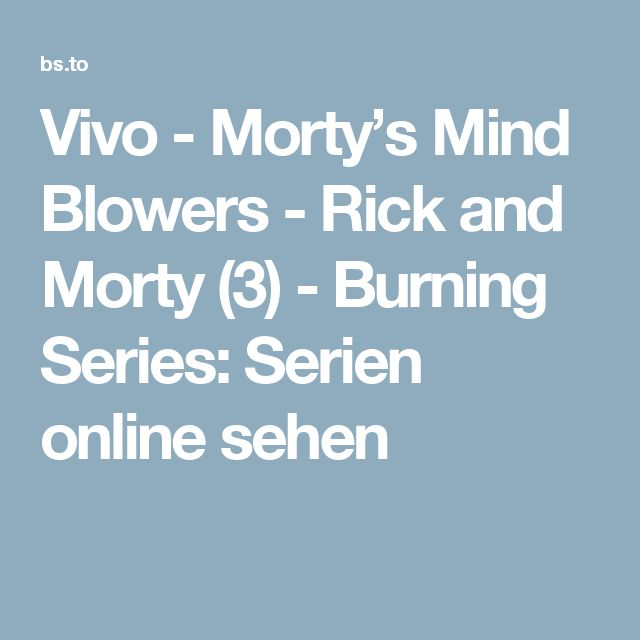 Vivo -  Morty's Mind Blowers - Rick and Morty (3) - Burning Series: Serien online sehen