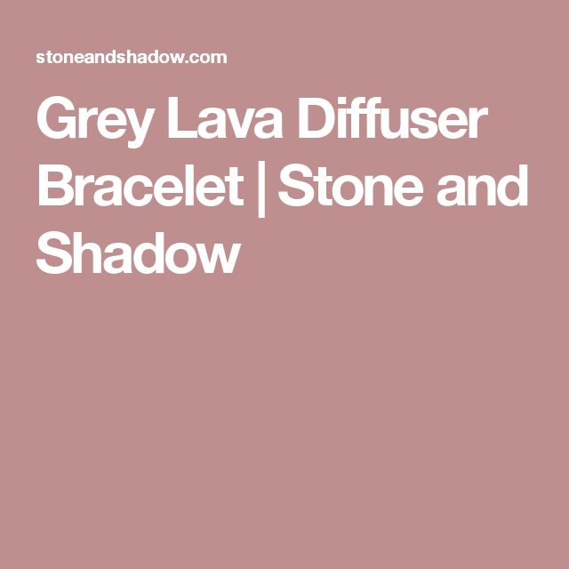 Grey Lava Diffuser Bracelet   Stone and Shadow