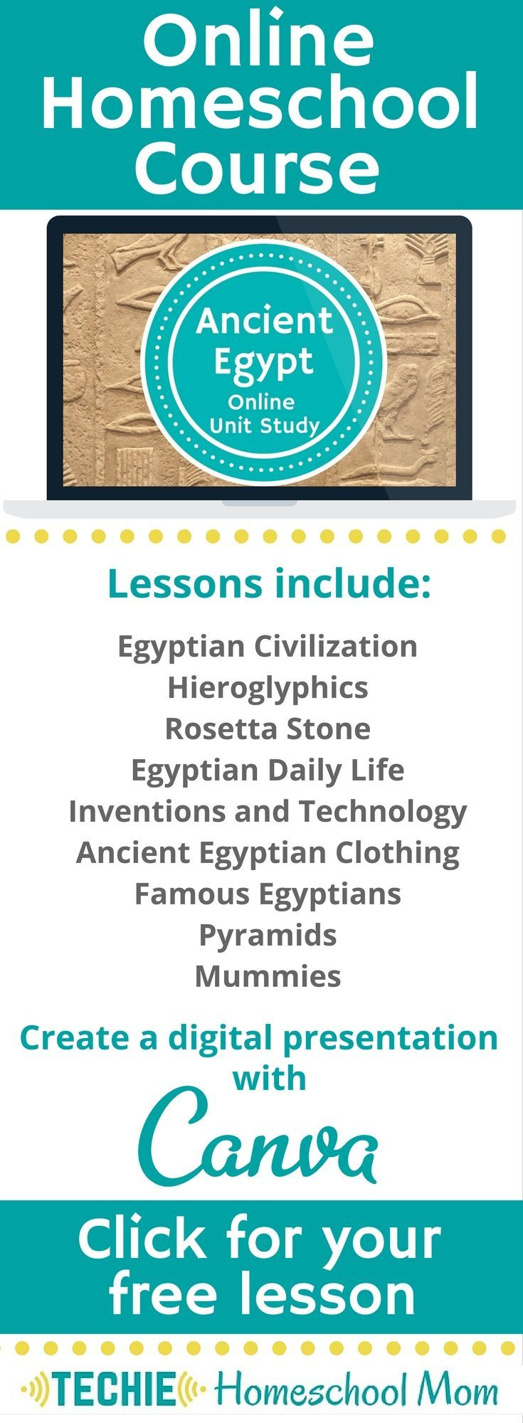 Try the Ancient Egypt Online Unit Study. This online homeschool course integrates multiple subjects for multiple ages of students. Access websites and videos and complete digital projects. With Online Unit Studies' easy-to-use E-course format, no additional books or downloads are needed. Just gather supplies for hands-on projects and register for online tools. Click for your free lesson.