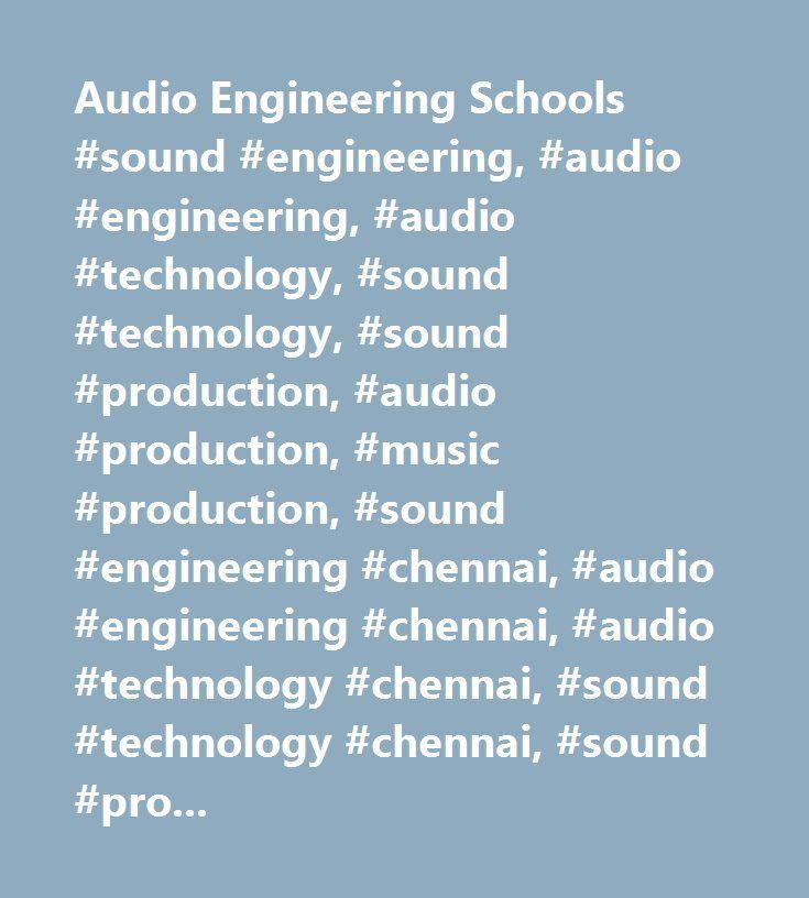Audio Engineering Schools #sound #engineering, #audio #engineering, #audio #technology, #sound #technology, #sound #production, #audio #production, #music #production, #sound #engineering #chennai, #audio #engineering #chennai, #audio #technology #chennai, #sound #technology #chennai, #sound #production #chennai, #audio #production #chennai, #music #production #chennai, #electronic #music #production #courses, #recording #engineering #courses, #acoustic #designing, #sound #engineering #in…