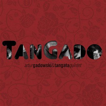 TanGado  Wykonawca: Tangata Quintet & Artur Gadowski